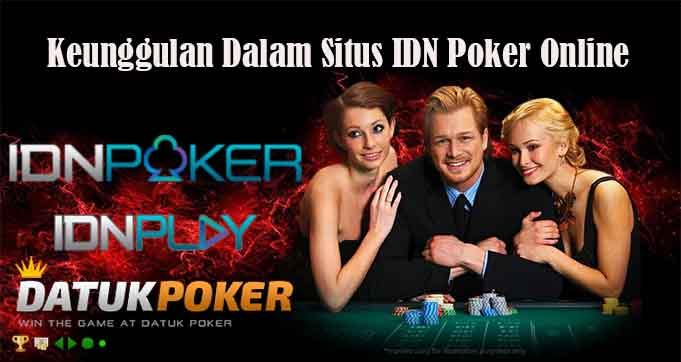 Keunggulan Dalam Situs IDN Poker Online