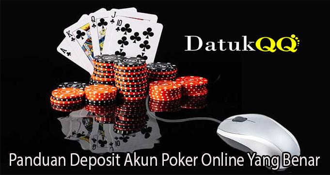 Panduan Deposit Akun Poker Online Yang Benar